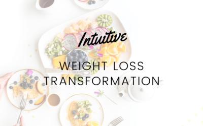Intuitive Weightloss Transformation – Part 1